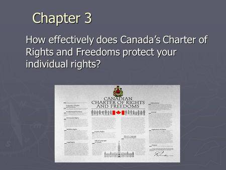 Chapter 3 How effectively does Canada's Charter of Rights and Freedoms protect your individual rights?