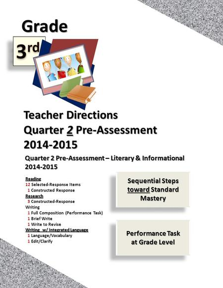 1 <strong>Teacher</strong> Directions Quarter 2 Pre-Assessment 2014-2015Grade Quarter 2 Pre-Assessment – Literary & Informational 2014-2015 Reading 12 Selected-Response.