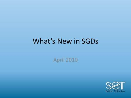 What's New in SGDs April 2010. New to the Loan Bank Vantage Lite ECO-14 7 points Tango DynaVox Xpress Springboard Lite ALT-CHAT ChatPC Silk 3 points Mobile.