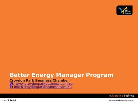 Better Energy Manager Program Croydon Park Business Chamber W:  E: