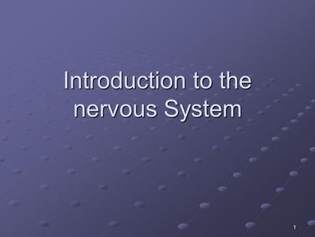 1 Introduction to the nervous System. 2 Development of the Nervous System Formation of neurons – neurogenesis- largely prenatal Majority of cells develop.