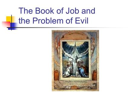 The Book of Job and the Problem of Evil. The Poem: The Curse Let the day perish in which I was born/ and the night that forced me from the womb…