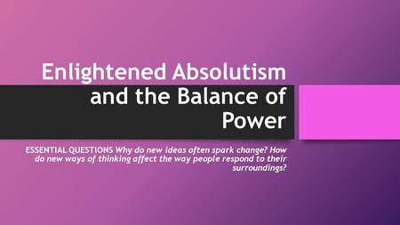 Enlightened Absolutism and the Balance of Power