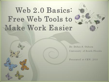 7 Web 2.0 Basics: Free Web Tools to Make Work Easier.