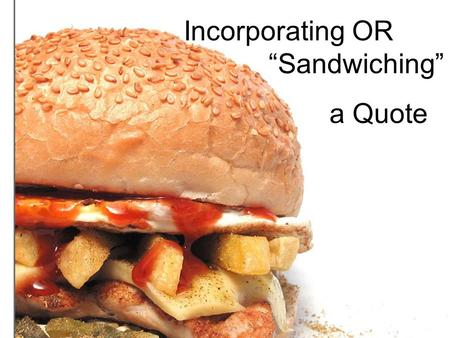 "Incorporating OR ""Sandwiching"""