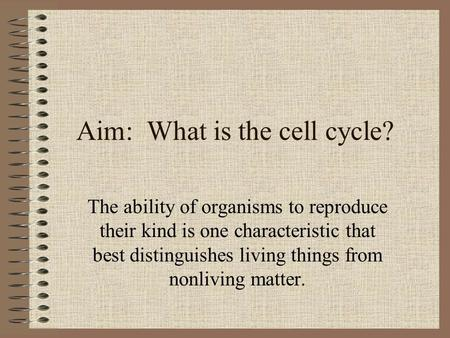 Aim: What is the cell cycle?