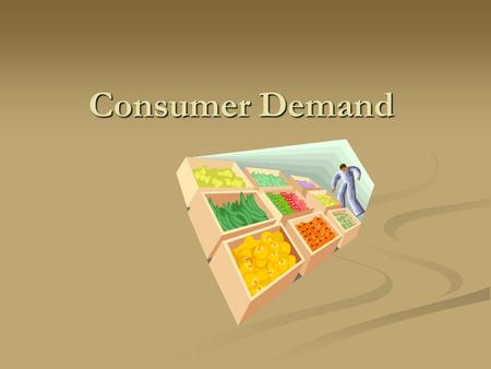 Consumer Demand. Patterns of Spending About 70% of a household ' s budget is spent on housing, transportation, food, and health expenditures. About 70%