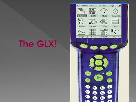 The GLX!.  We will now review the most frequently used buttons on the GLX!