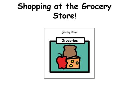 Shopping at the Grocery Store !. Our Shopping List. Apples Milk Donuts Ice Cream Lunchmeat Popcorn.
