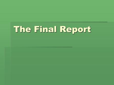The Final Report.  Once scientists arrive at conclusions, they need to communicate their findings to others.  In most cases, scientists report the results.