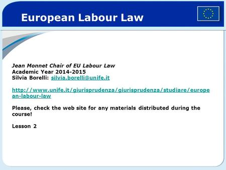 Jean Monnet Chair of EU Labour Law Academic Year 2014-2015 Silvia Borelli: