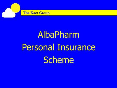 The Xact Group AlbaPharm Personal Insurance Scheme.