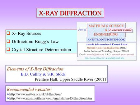 X-RAY DIFFRACTION  X- Ray Sources  Diffraction: Bragg's Law  Crystal Structure Determination Elements of X-Ray Diffraction B.D. Cullity & S.R. Stock.