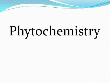Phytochemistry. Phytochemistry : The science which studies the chemistry of the phytogenic products (natural products),which have therapeutic activity.