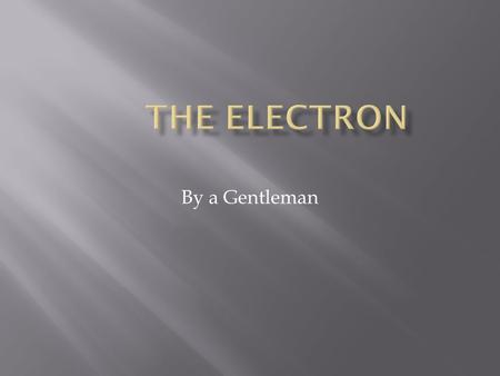 By a Gentleman  All conduction is due to the movement of free electrons. + - I'm free In a Semiconductor the electrons are fixed until they receive.