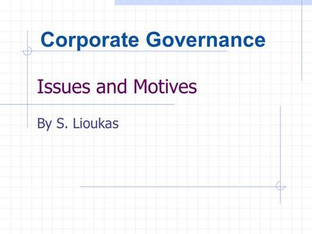 Corporate governance issues and motives by s lioukas