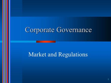 1 Corporate Governance Market and Regulations. 2 Framework of Corporate Governance.