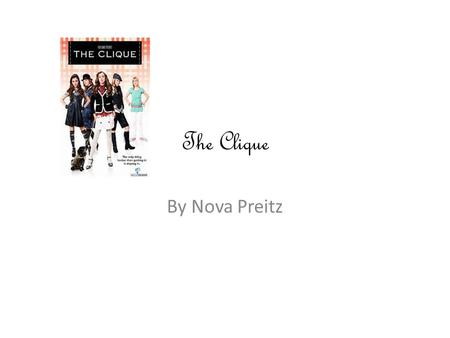 The Clique By Nova Preitz. A is for.. Alicia Rivera Alicia Rivera is one of the main people in the book, she really sneaky and is really beautiful and.