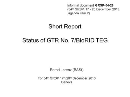 Short Report Status of GTR No. 7/BioRID TEG