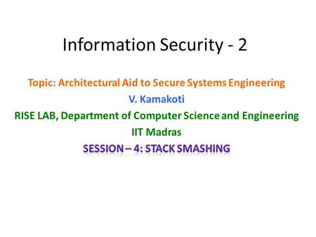 Information Security - 2. A Stack Frame. Pushed to stack on function CALL The return address is copied to the CPU Instruction Pointer when the function.