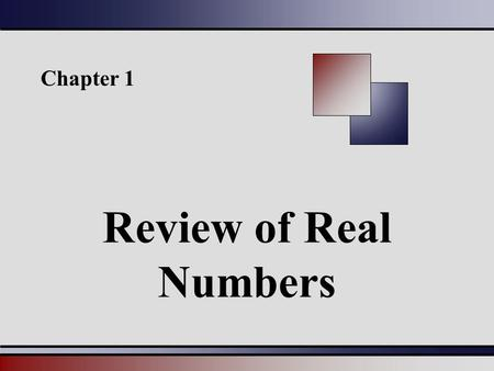 Chapter 1 Review of Real Numbers. § 1.1 Tips for Success in Mathematics.
