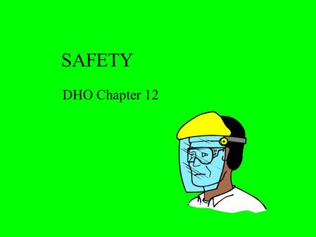 SAFETY DHO Chapter 12. MSDA Product Hazards Handling precautions Procedure after spill or fire Hazardous ingredients Transport precautions Emergency phone.