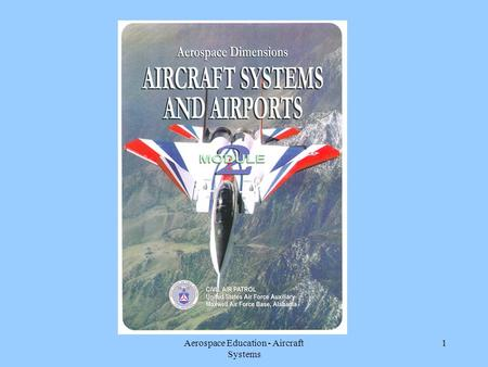 Aerospace Education - Aircraft <strong>Systems</strong> 1. 2 Aircraft Powerplants (Engines) 5.