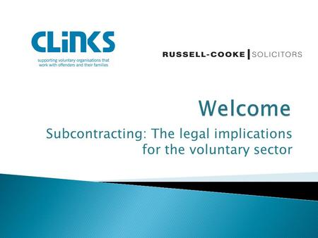 Subcontracting: The legal implications for the voluntary sector.
