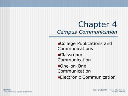 Chapter 4 Campus Communication College Publications and Communications Classroom Communication One-on-One Communication Electronic Communication Baldwin.