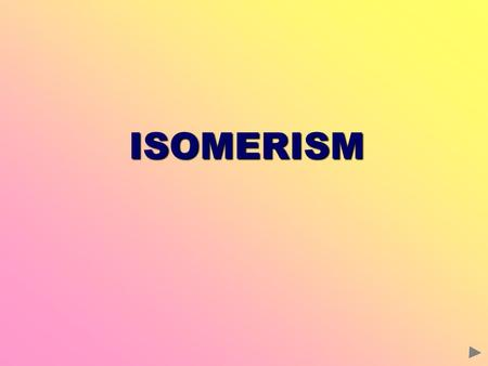ISOMERISM. CONTENTS Prior knowledge Types of isomerism Structural isomerism Stereoisomerism Geometrical isomerism Optical isomerism Check list ISOMERISM.