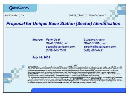 Qualcomm 0 Proposal for Unique Base Station (Sector) Identification Source: Peter GaalSuzanne Arcens QUALCOMM, Inc.QUALCOMM, Inc.