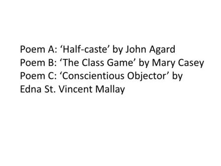 session ldquo half caste rdquo and ldquo the class game rdquo ppt video online poem a half caste by john agard