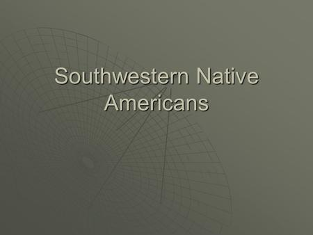 Southwestern Native Americans. Where did they live?  Native Americans lived in the region that included what is today Arizona, New Mexico, and parts.
