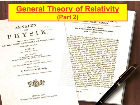 General Theory of Relativity (Part 2). STOR vs GTOR Recall Special Theory looked at only inertial frames. General theory looks at accelerated frames of.