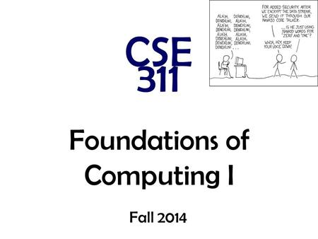 Foundations of Computing I CSE 311 Fall 2014. Review: Division Theorem Let a be an integer and d a positive integer. Then there are unique integers q.