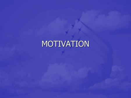 MOTIVATION. OBJECTIVES Understand motivation theory Understand motivation theory Apply motivation theory to actual situations Apply motivation theory.