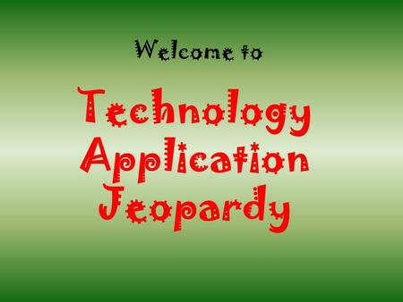 Welcome to Technology Application Jeopardy. Hardware More Hardware Jobs & Software Computer Types Storage 100 200 300 400 500 600 100 200 300 400 500.
