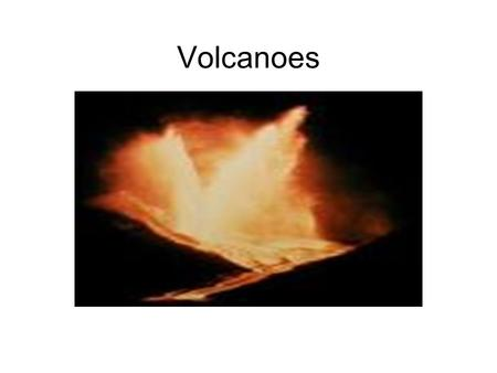 Volcanoes. A Volcano is… A geographic feature on the Earth's surface (as well as other planets) where magma erupts through the Earth's surface. Volcanoes.