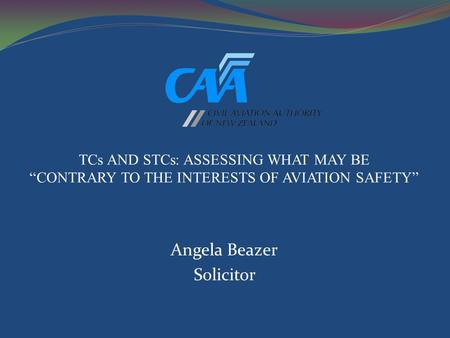 "Angela Beazer Solicitor TCs AND STCs: ASSESSING WHAT MAY BE ""CONTRARY TO THE INTERESTS OF AVIATION SAFETY"""