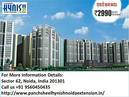  Panchsheel Hynish is the most decent residential project presented by Panchsheel Group. The Project is located at a prime location Noida Extension.