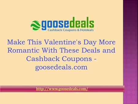 Make This Valentine's Day More Romantic With These Deals and Cashback Coupons - goosedeals.com