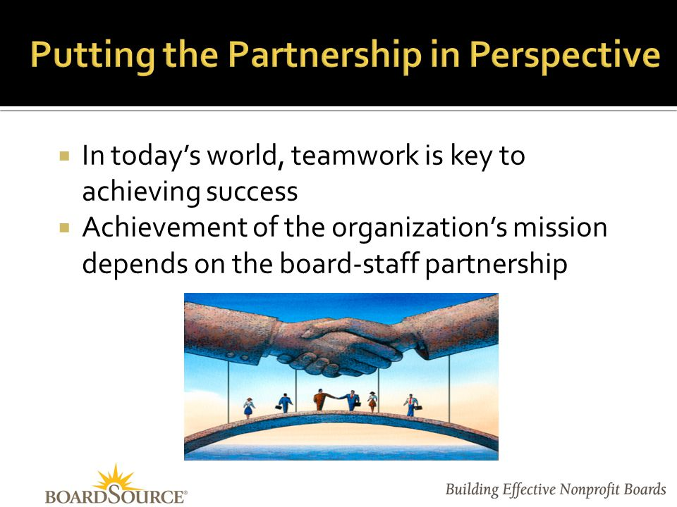 1. Make Mission Matter 2. Know the Organization 3. Inform and Communicate 4. Assess Performance