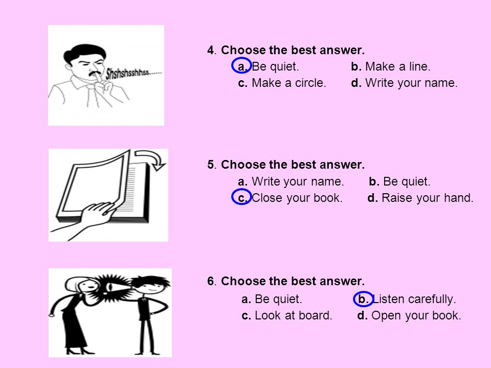 7.Choose the best answer. a. Listen carefully. b.