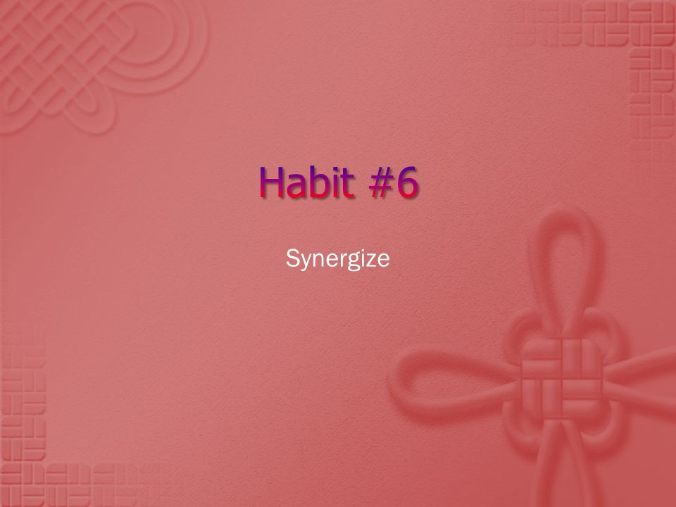  Synergy: when two or more people work together to create a better solution than either could alone.