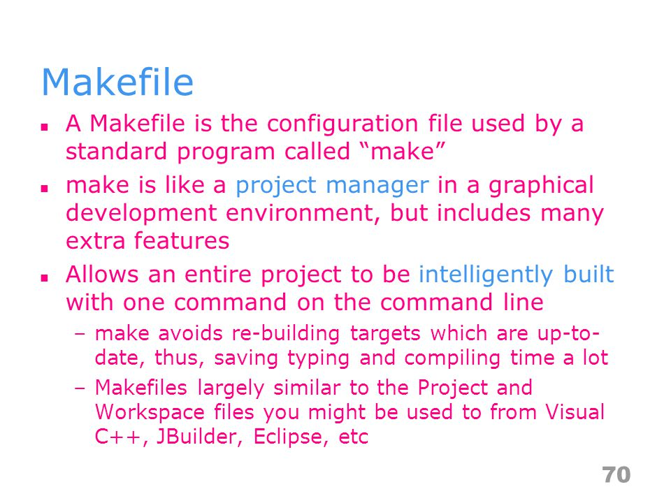 Makefile Filenames When you key in make, the make looks for the default filenames in the current directory.