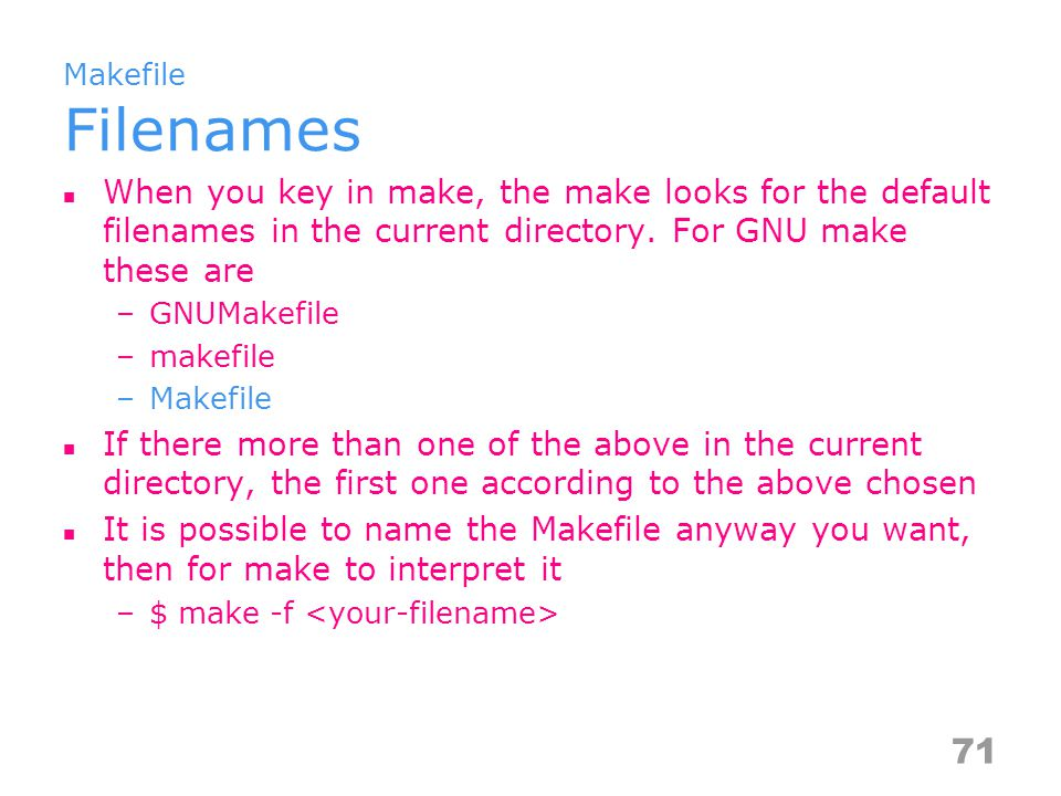 Makefile Dependencies Sometimes one file depends on another file –e.g.