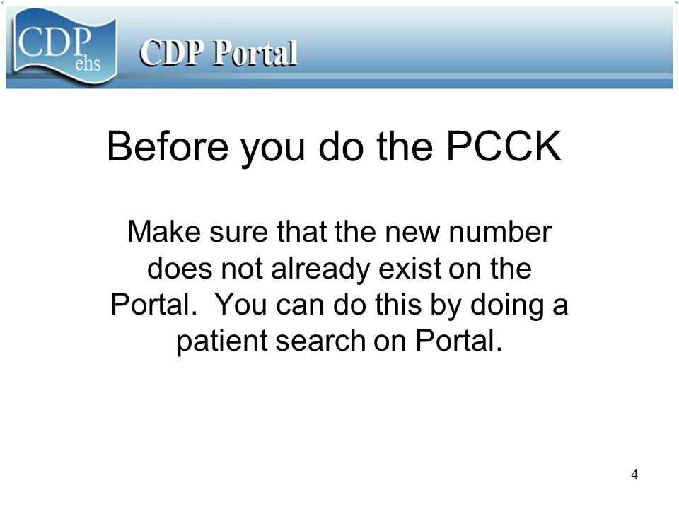5 The new patient ID does not exist, so you can do the PCCK.