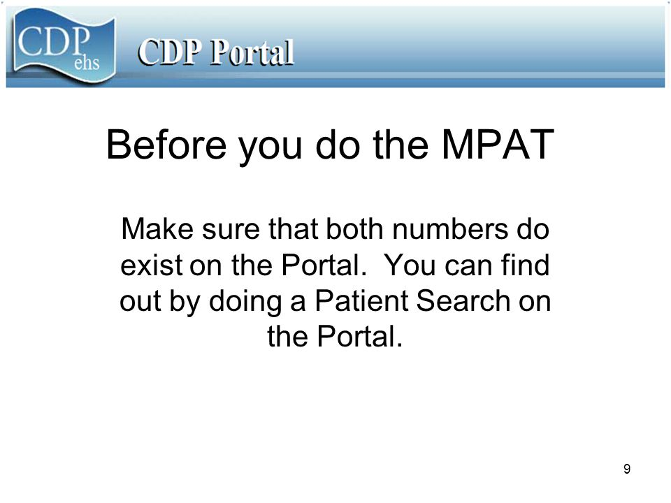 10 Both patient IDs exist, so you can do the MPAT.