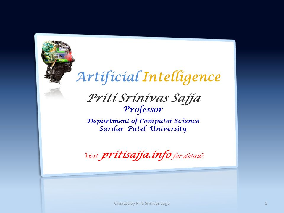 Artificial Intelligence AI Tests Applications Data Pyramid Knowledge Based Systems Knowledge Based Systems Pros and Cons Bio-inspired Example of Neuro-fuzzy Example of Neuro-fuzzy Acknowledgement Introduction 2 Created by Priti Srinivas Sajja Name: Dr.