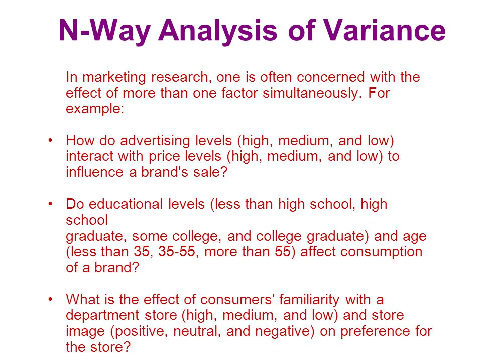 N-Way Analysis of Variance Consider two factors X 1 and X 2 having categories c 1 and c 2.